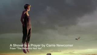 A Shovel Is A Prayer  By <b>Carrie Newcomer</b>