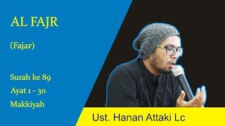 Surat Al Fajr - Ust. Hanan Attaki
