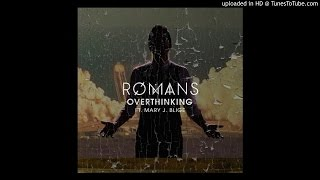 Romans Ft. Mary J. Blige - Overthinking