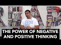 The Power of Negative and Positive Thinking