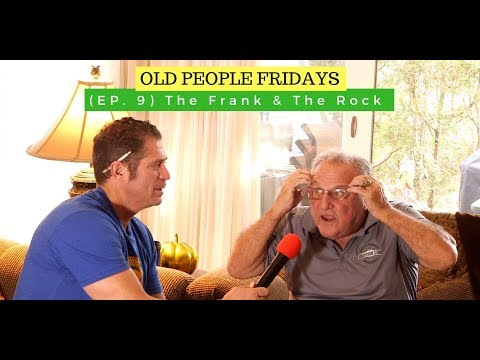 Old People Fridays (Ep. 9) The Frank & The Rock