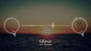 Azər Zeynalov - Gilavar ( Yuxu Filmi)