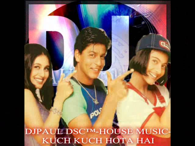 Djpaul dsc house music classic best bollywod kuch kuch for Classic house music songs