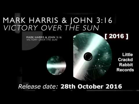 Mark Harris & John 3:16 - Victory Over The Sun (2016)