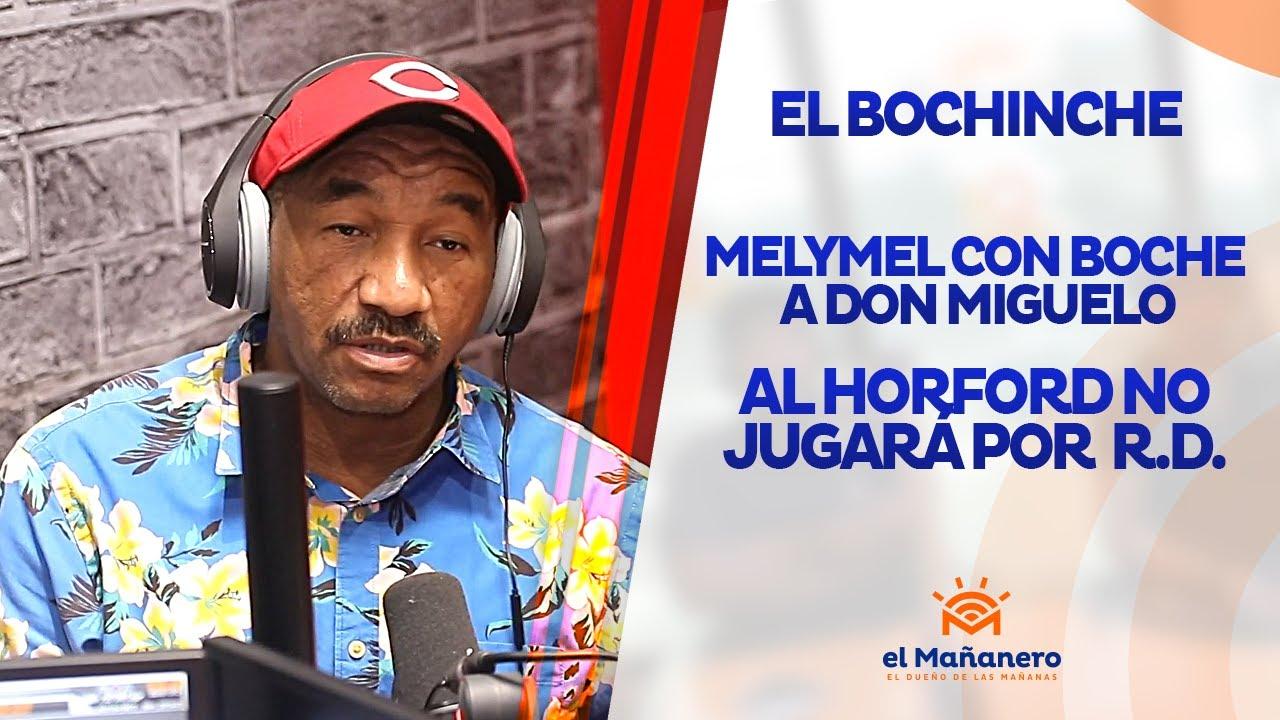 El Bochinche – Melymel con boche a Don Miguelo   Horford NO JUGARÁ con RD