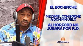 El Bochinche – Melymel con boche a Don Miguelo | Horford NO JUGARÁ con RD