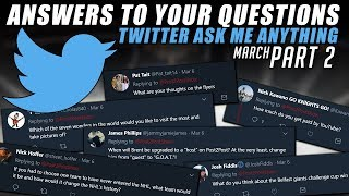 Twitter AMA - Answering Your Questions! (March - Part 2)