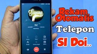 Video Cara Rekam Panggilan Telepon Si Dia Secara Otomatis MP3, 3GP, MP4, WEBM, AVI, FLV November 2018