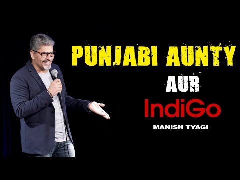 Punjabi Aunty Aur Indigo - Stand Up Comedy By Manish Tyagi