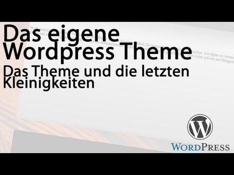 Eigenes WordPress Theme – Das Theme und die letzten Kleinigkeiten
