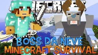 Minecraft Survival Ep.18 - Boss da Neve e Creeper Amigo