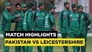 Pakistan vs Leicestershire 1st T20 Highlights 2019
