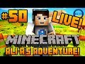"Minecraft - Ali-A's Adventure #50! - ""LIVESTREAM!"""