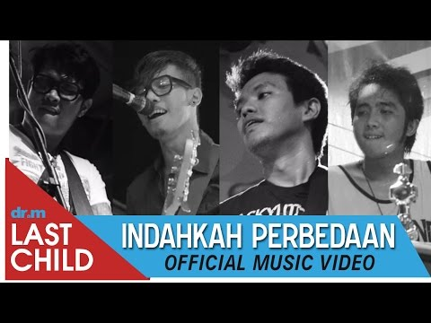 Last Child - Indahkah Perbedaan (Official Video) | @myLASTCHILD