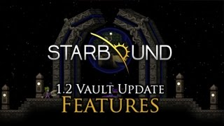 Starbound 1.2 - Vault Update is here!Check the change log for more details: http://playstarbound.com/starbound-vault-updateDelve deep into Ancient Vaults and defeat dangerous guardians! Lay claim to lost technologies with which you can upgrade your legendary weapons and transform entire planets to a biome of your choosing.Also, Space Santa is back! But did he ever really leave? Maybe he was here in our hearts all along...