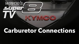 8. Check your carburetor connections 2013 Kymco Super8 150