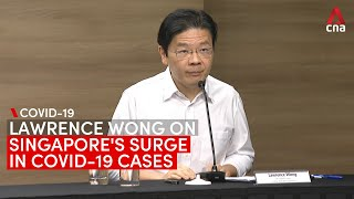 Lawrence Wong on Singapore?s COVID-19 surge: In a few weeks, will probably get to 2,000 cases a day