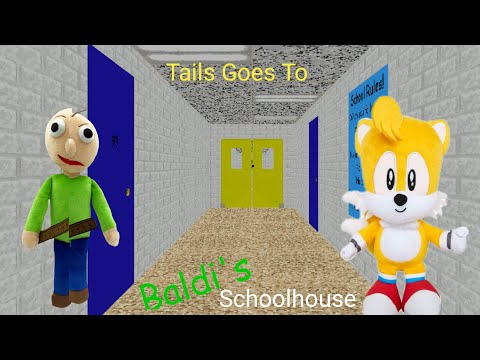 Sonic The Hedgehog Plush Series: Tails Goes To Baldi's Schoolhouse!