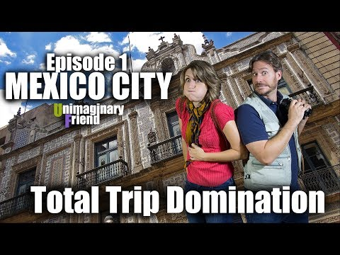 Travel Mexico City | Ep 1 | Total Trip Domination