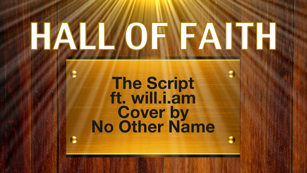 Hall of Fame/Hall of Faith – The Script feat. will.i.am Cover by No Other Name