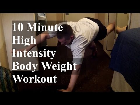10 Minute Body Weight Workout (No Equipment): High Intensity, Fat Burning, Muscle Building (Part 1)