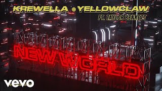 Video Krewella, Yellow Claw - New World (ft. Taylor Bennett) (Audio) MP3, 3GP, MP4, WEBM, AVI, FLV Mei 2018