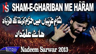 Nadeem Sarwar | Shaam-e-Ghareeban Main | 2013 |شام غاریبا میں حرم