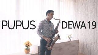 Video Pupus - Dewa 19 (Saxophone Cover by Desmond Amos) MP3, 3GP, MP4, WEBM, AVI, FLV Juli 2019