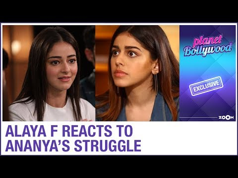 Alaya F REACTS to Ananya Panday's statement on struggle | Exclusive | Jawaani Jaaneman