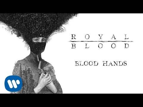 Royal Blood - Blood Hands (Official Audio)