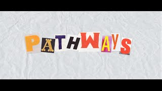 Pathways Compilation Film