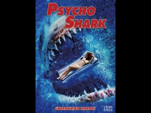 """Movies to Watch on a Rainy Afternoon- """"Psycho Shark (2009)"""""""