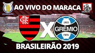 FLAMENGO X GRÊMIO AO VIVO DO MARACA | 14ª RODADA BRASILEIRÃO 2019 | NARRAÇÃO COLUNA DO FLA