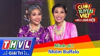 Cười xuyên Việt - Tiếu lâm hội | Tập 8: Mình ơi ! - Nhóm Buffalo