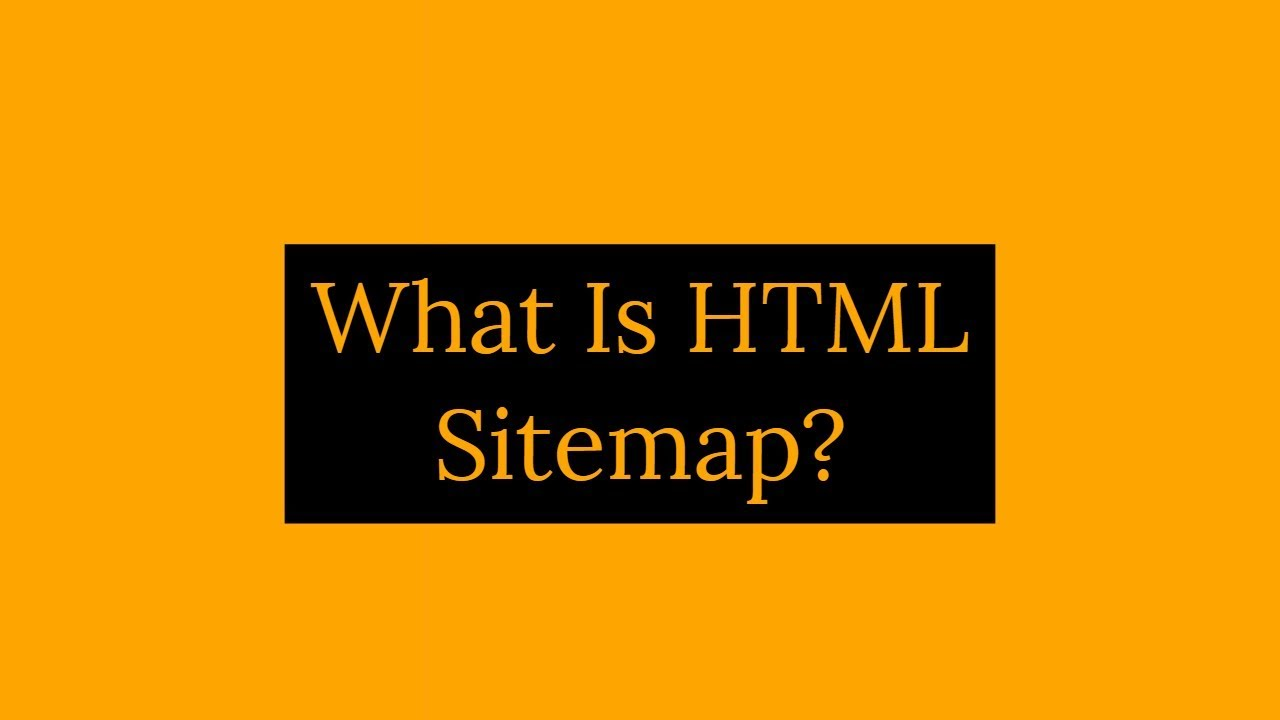 What Is HTML Sitemap? Doess This Helps In Ranking?