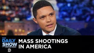 Trevor Reacts to the El Paso & Dayton Shootings   The Daily Show