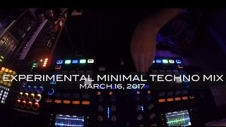 Experimental Minimal Techno After hours Live Mix - March 16, 2017 - 2 Hours
