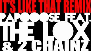 Papoose - I'm Like That RMX feat.The Lox & 2 Chainz w/DL