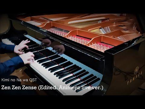 Zen Zen Zense - Kimi no Na wa OST (Edited. Animenz live ver.) [Piano]