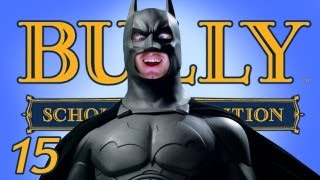 I'M BATMAN - Bully - Part 15