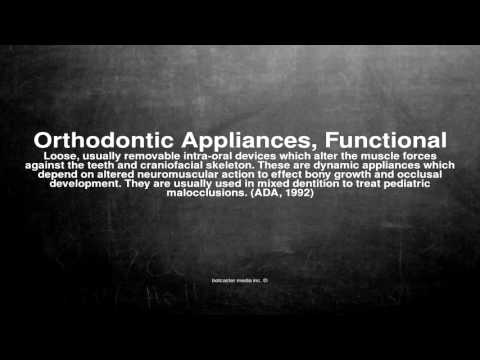 Medical vocabulary: What does Orthodontic Appliances, Functional mean
