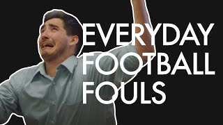 Everyday Football Fouls - YouTube