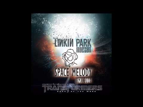 Linkin Park - Iridescent (Space Melody Remix) [FREE DOWNLOAD]