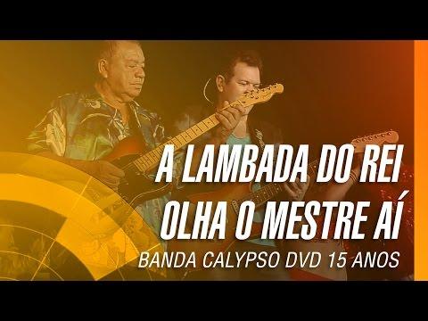 Banda Calypso e Mestres Vieira e Curica - A lambada do rei / Olha o mestre aí
