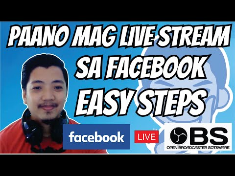 PAANO MAG LIVE STREAM SA FACEBOOK OR YOUTUBE NG PC GAMES GAMIT ANG OBS STUDIO IN QUICK EASY TUTORIAL
