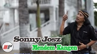 SONNY JOSZ - MENDEM KANGEN - OFFICIAL VERSION