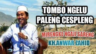 Tombo Ngelu Paleng Ces Pleng  !! Dengerin Pengajian KH Anwar Zahid Terbaru Lucune PuoLL