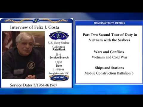 USNM Interview of Felix Costa Part Two Second Tour of Duty in Vietnam with the Seabees