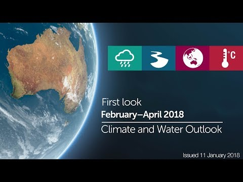 First look at the Climate and Water Outlook for February–April 2018, issued 11 January 2018