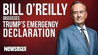 Bill O'Reilly Discusses Trump's Emergency Declaration
